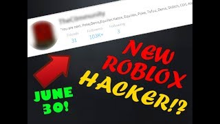 NEW ROBLOX HACKER!? BEWARE ON THE JUNE 30TH!! | Roblox