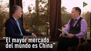 """""""El mayor mercado del mundo es China"""""""