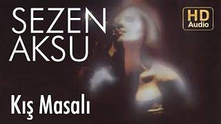 Sezen Aksu - Kış Masalı (Official Audio)
