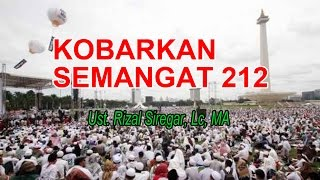 Video Kobarkan Semangat 212 (Ust. Dr. Rizal Siregar, Lc, MA) download MP3, 3GP, MP4, WEBM, AVI, FLV November 2017