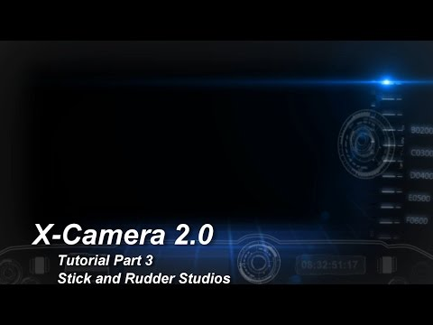 X-Camera 2.0 Tutorial Part 3