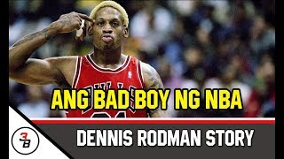 DENNIS RODMAN STORY | ANG BAD BOY NG NBA