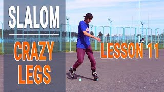 Freestyle Slalom - CRAZY LEGS / CRAZY LEGS SPIN - Lesson 11