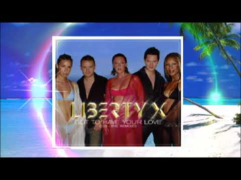 LIBERTY X - Got To Have Your Love (Harry's 3 Way Action Mix)