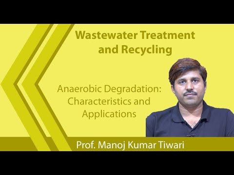Lecture 35:Anaerobic Degradation: Characteristics And Applications