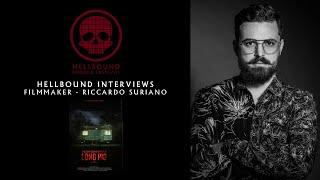 Riccardo Suriano Interview - Filmmaker - The Hellbound Interviews | Hellbound Horror Festival