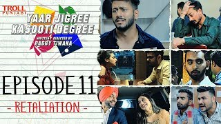 Yaar Jigree Kasooti Degree | Episode 11 Retaliation | Punjabi Web Series 2018 | Troll Punjabi