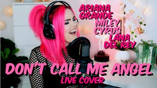 "Ariana Grande, Miley Cyrus, Lana Del Rey - Don't Call Me Angel (""Sup I'm Bianca"" Cover)"
