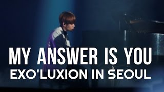 #8 EXO - My Answer Is You - The Exo'luxion In Seoul _ DVD