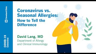 Coronavirus vs. Seasonal Allergies: How to Tell the Difference | David Lang, MD