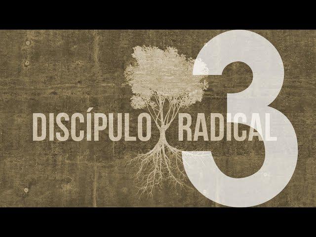 DISCÍPULO RADICAL -  3 de 7 - Maturidade