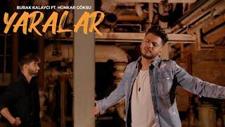 Burak Kalaycı ft. Hünkar Göksu - YARALAR (Official Video in 4K) | Prod. Burak Kalaycı