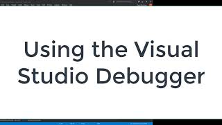 Debugging C++ with Visual Studio