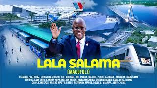 Tanzania All Stars - Lala Salama ( Magufuli ) Official Audio