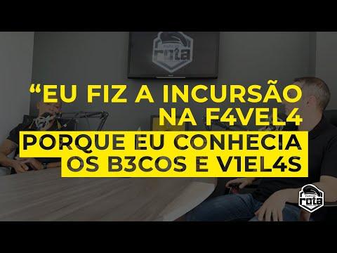 """""""Eu fiz a incursão na favela porque eu conhecia os becos e vielas"""""""