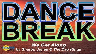 Dance Break #005 - We Get Along by Sharon Jones & the Dap Kings