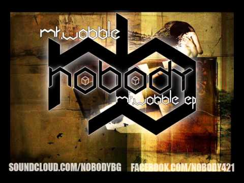 Nobody - Mr.Wobble