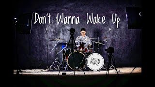 Capital Kings - Don't Wanna Wake Up (Drum Cover)