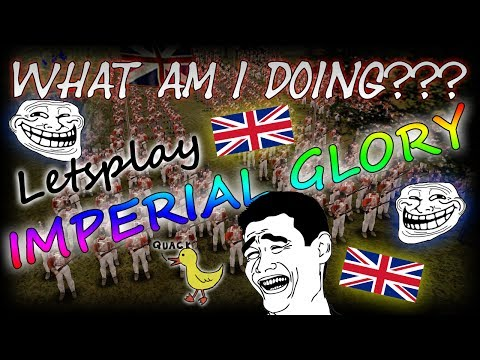 Let's Play: Imperial Glory???? WHAT AM I DOING? |