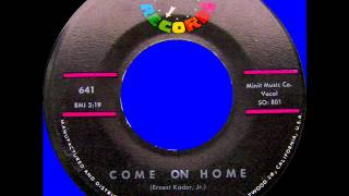 ERNIE K DOE --  COME ON HOME