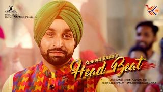 HEAD BEAT | KUNWAR RANA  |  NEW PUNJABI SONG 2017 |  OFFICIAL FULL VIDEO HD