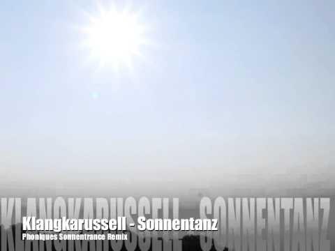 Klangkarussell - Sonnentanz (Phoniques Sonnentrance Remix)