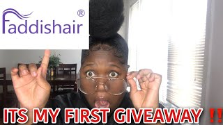 MY FIRST GIVEAWAY FT FADDISHAIR