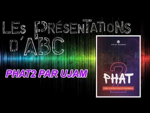 PRESENTATION DE PHAT2 PAR UJAM LE BATTEUR VIRTUEL ULTIME