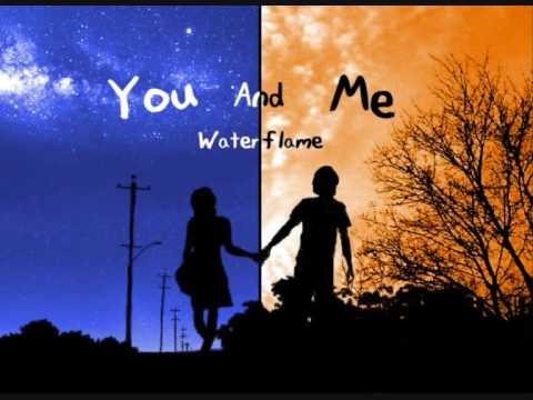 Waterflame - you and me