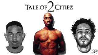 J Cole - Tale Of 2 Citiez (Remix) ft. 2Pac & Kendrick Lamar