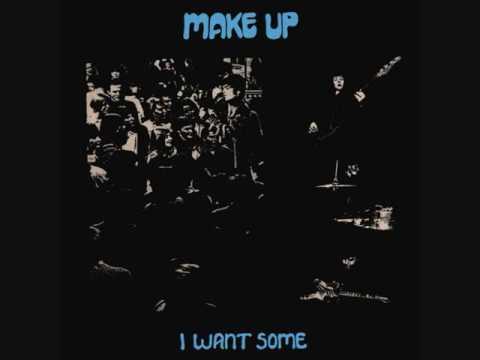 Make Up - I Want Some (1999) [Full Album]