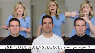 How To Do a Men's Haircut (from a Pro Stylist)