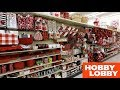 HOBBY LOBBY VALENTINE'S DAY SECTION - VALENTINES DAY DECORATIONS ORNAMENTS DECOR SHOPPING