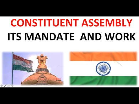 INDIAN POLITY - CONSTITUENT ASSEMBLY FORMATION , THEIR WORK AND MANDATE