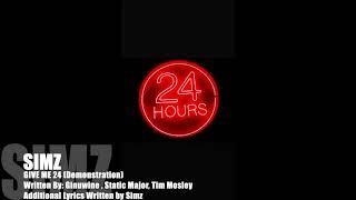 Simz - Give Me 24 (Demonstration)