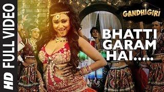 BHATTI GARAM HAI Full Video Song | Gandhigiri | T-series