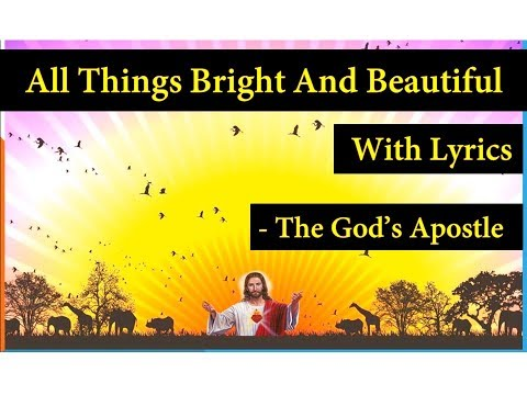 All Things Bright And Beautiful - Catholic Hymns With Lyrics