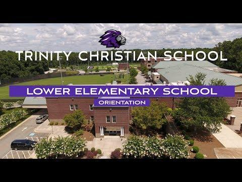 2019-2020 Trinity Christian School LOWER ELEMENTARY SCHOOL Orientation Video