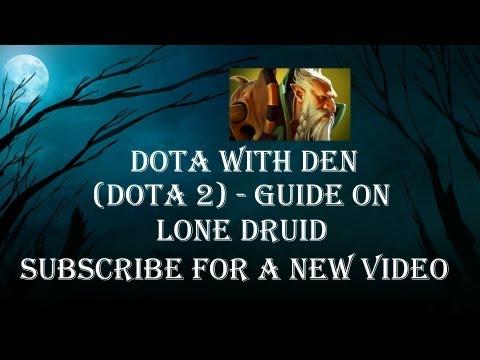 видео: (dota 2) - Гайд по lone druid.