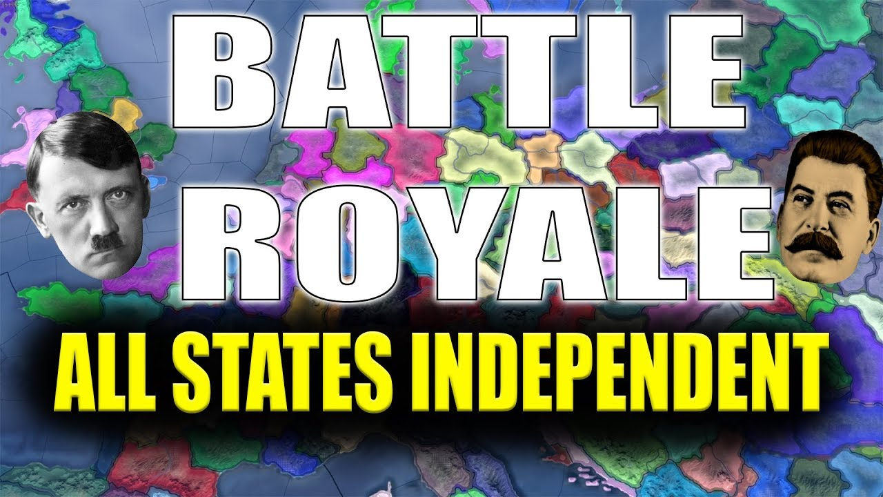 All States Independent - Battle Royale! | Hearts of Iron 4 (HOI4)