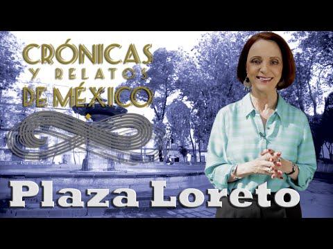 Crónicas y relatos de México - Plaza Loreto (13/06/2013)