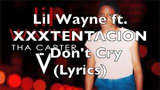 Lil Wayne ft. XXXTENTACION - Don't Cry (Lyrics)