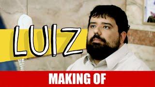 Vídeo - Making Of – Luiz