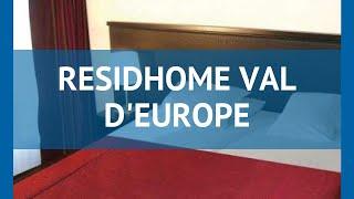 RESIDHOME VAL D'EUROPE 4* Франция Париж обзор – отель РЕСИДХОМ ВАЛ Д'ЮРОП 4* Париж видео обзор