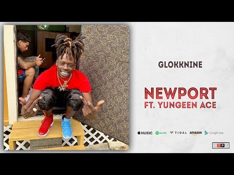 GlokkNine - Newport Ft. Yungeen Ace