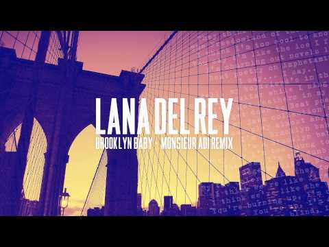 Lana Del Rey - Brooklyn Baby (Monsieur Adi Remix)