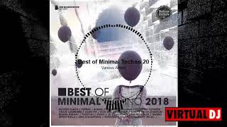 Best Of Minimal Techno 2018 Deluxe Version [Continuous DJ Mix]