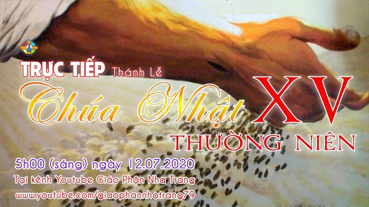 🔴 TRỰC TIẾP: Thánh lễ CHÚA NHẬT XV Thường niên - 5h(sáng) ngày 12.07.2020 tại TGM Nha Trang