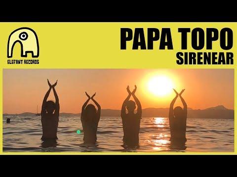 PAPA TOPO - Sirenear [Official]