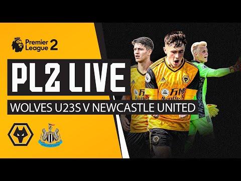 PL2 LIVE   Wolves U23s vs Newcastle U23s